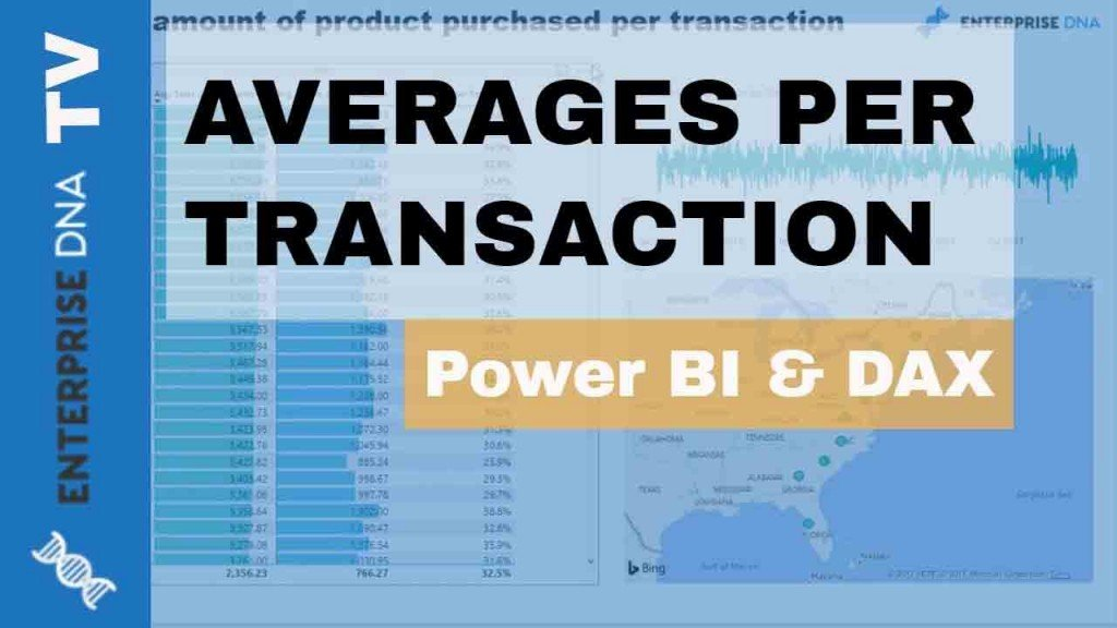 Calculating Averages Per Transaction Using DAX in Power BI